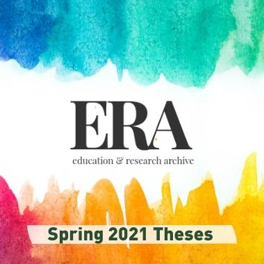 Spring 2021 theses now available in ERA