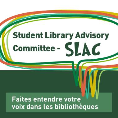 student library advisory committee: faites entendre votre voix dans les bibliotheques